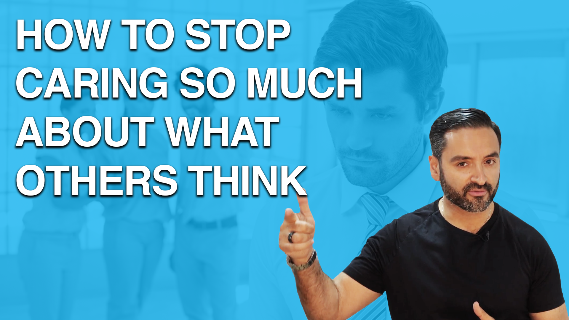 How to Stop Caring So Much About What Others Think