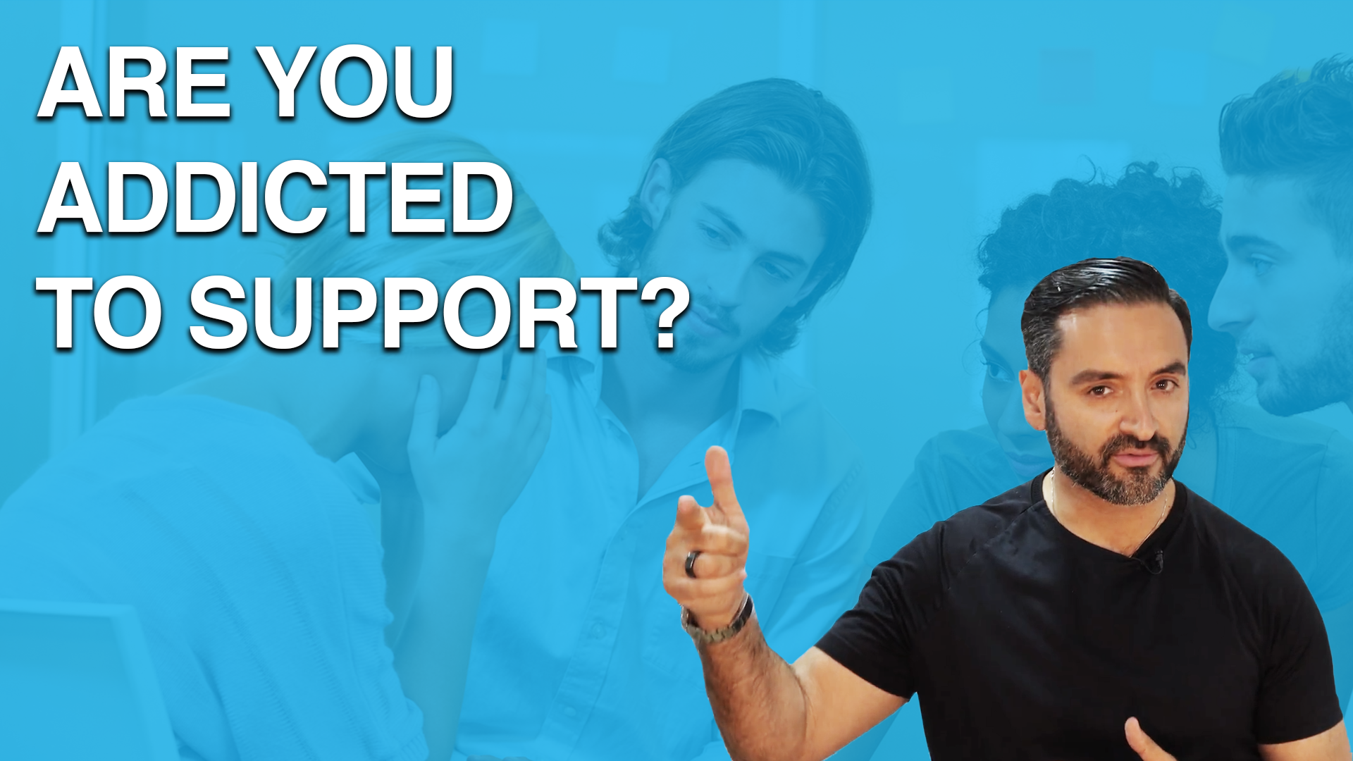Are You Addicted to Support?